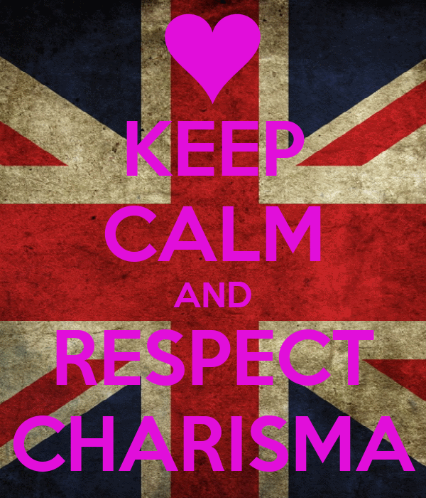 KEEP CALM AND RESPECT CHARISMA