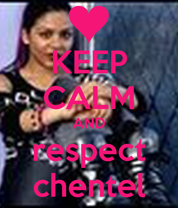 KEEP CALM AND respect chentel