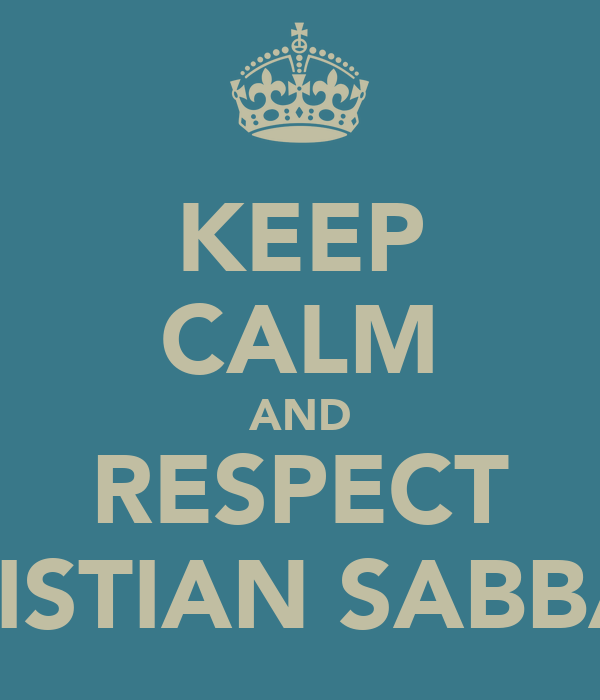KEEP CALM AND RESPECT CHRISTIAN SABBAGH