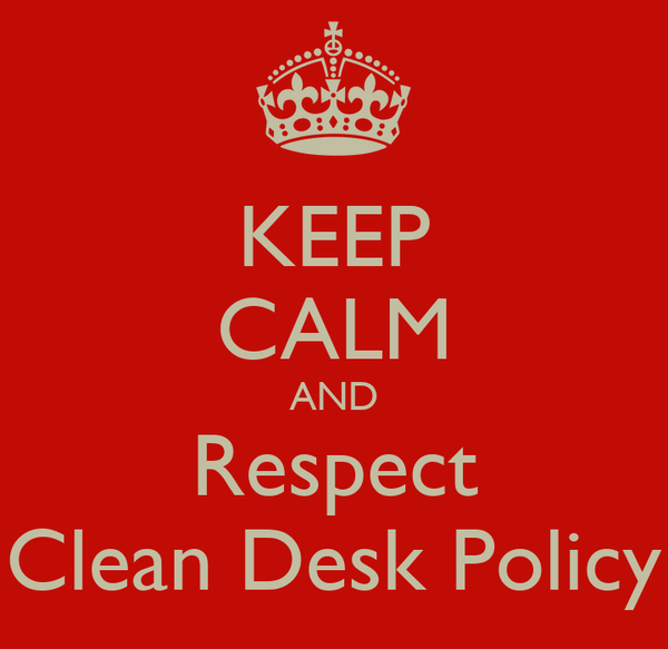 Keep Calm And Respect Clean Desk Policy Poster Naouel