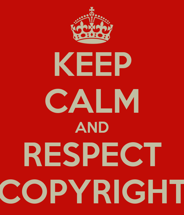 KEEP CALM AND RESPECT COPYRIGHT