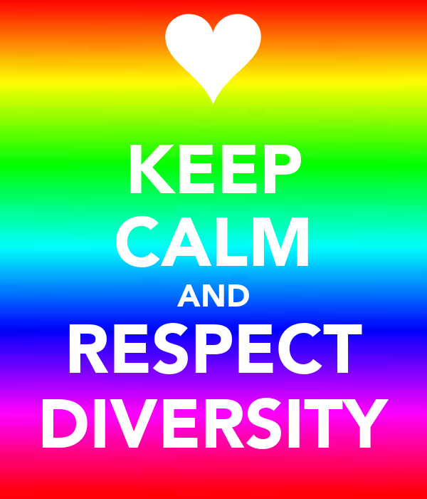 KEEP CALM AND RESPECT DIVERSITY
