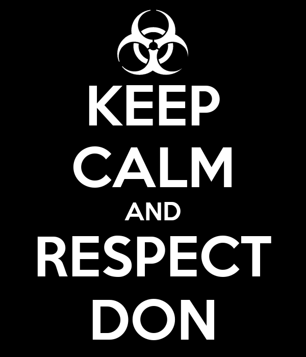 KEEP CALM AND RESPECT DON