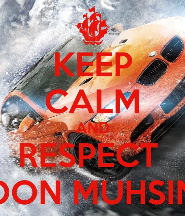 KEEP CALM AND RESPECT  DON MUHSIN
