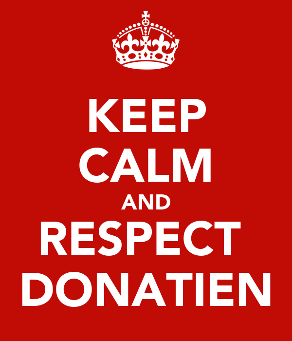 KEEP CALM AND RESPECT  DONATIEN