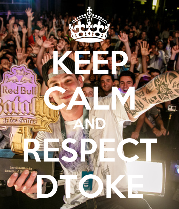 KEEP CALM AND RESPECT DTOKE