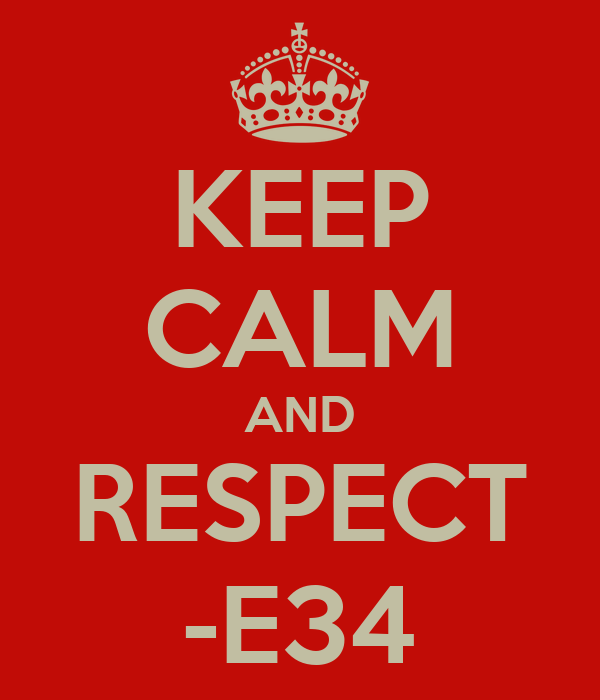 KEEP CALM AND RESPECT -E34