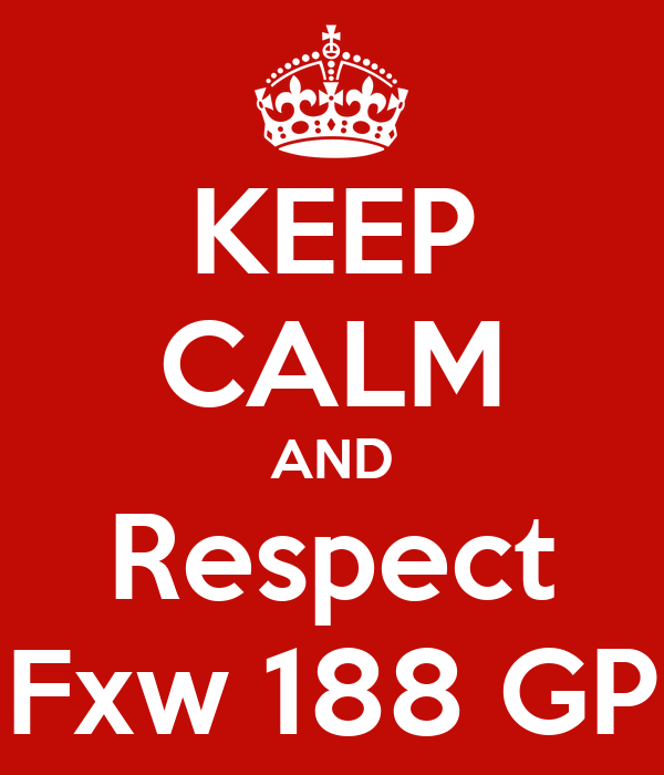 KEEP CALM AND Respect Fxw 188 GP