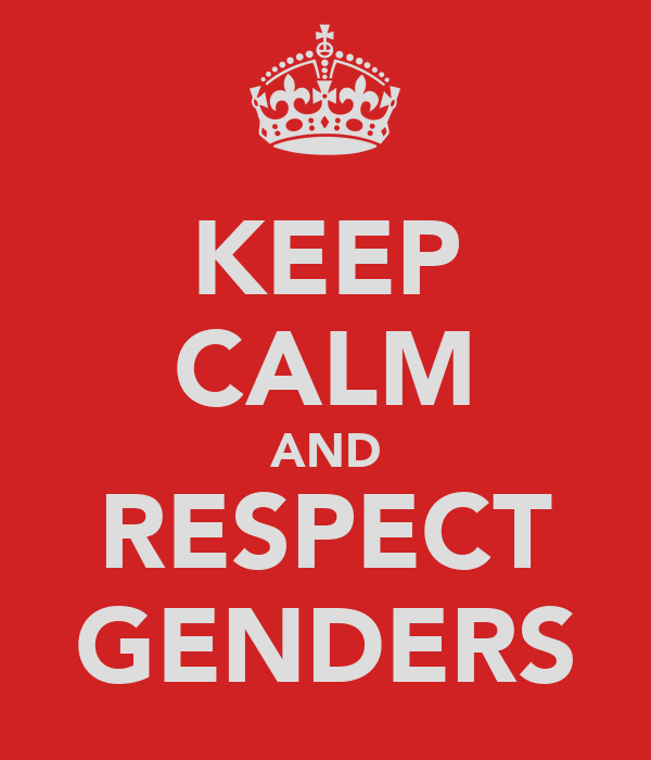 KEEP CALM AND RESPECT GENDERS