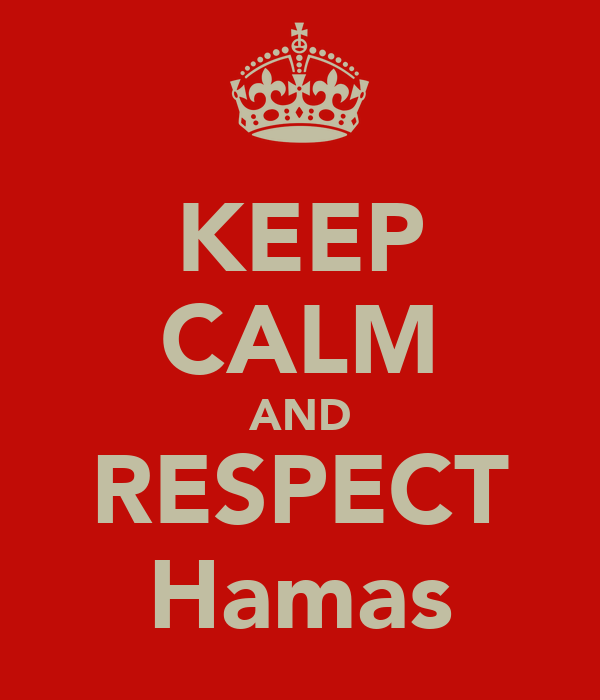 KEEP CALM AND RESPECT Hamas
