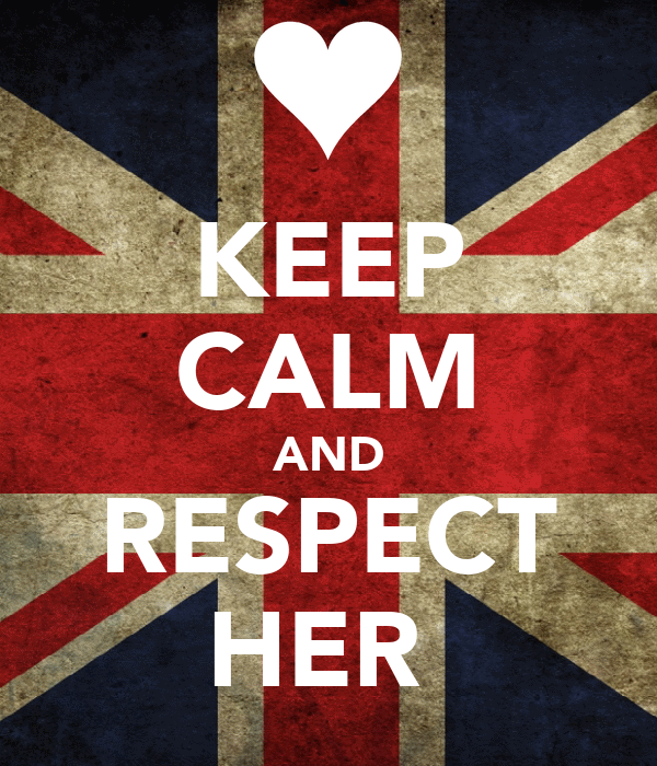 KEEP CALM AND RESPECT HER