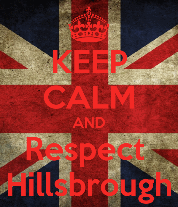 KEEP CALM AND Respect  Hillsbrough