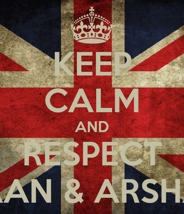 KEEP CALM AND RESPECT ISHAAN & ARSHAAN