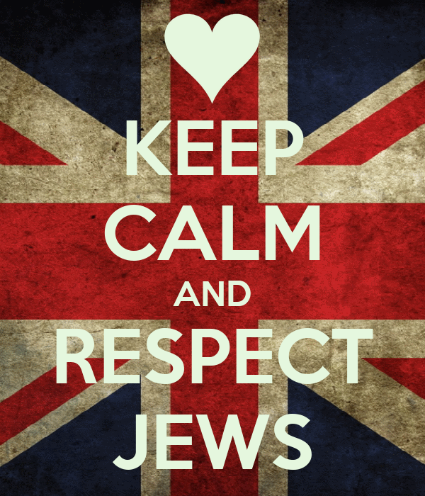 KEEP CALM AND RESPECT JEWS