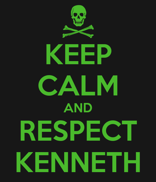 KEEP CALM AND RESPECT KENNETH