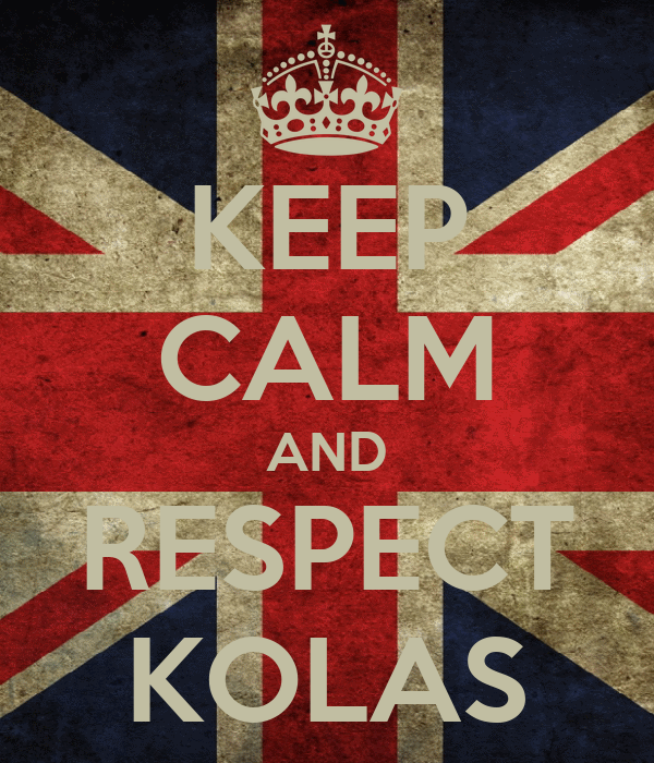 KEEP CALM AND RESPECT KOLAS