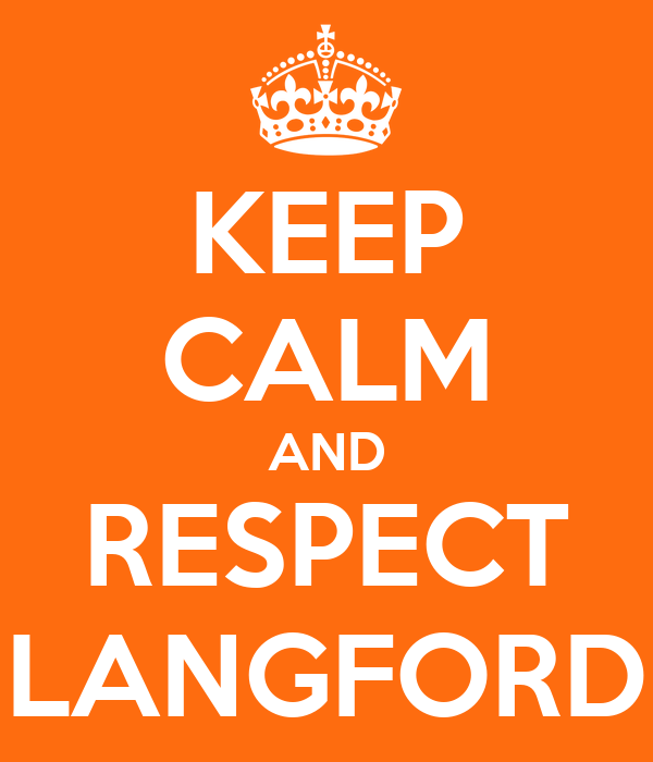 KEEP CALM AND RESPECT LANGFORD