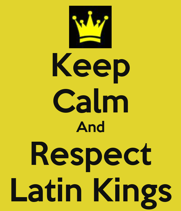 Keep Calm And Respect Latin Kings