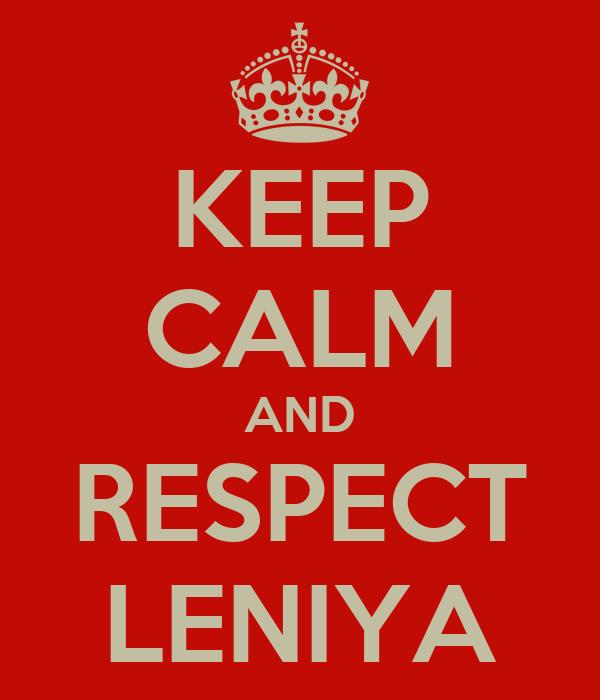 KEEP CALM AND RESPECT LENIYA
