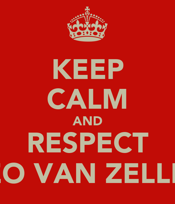 KEEP CALM AND RESPECT LEO VAN ZELLER