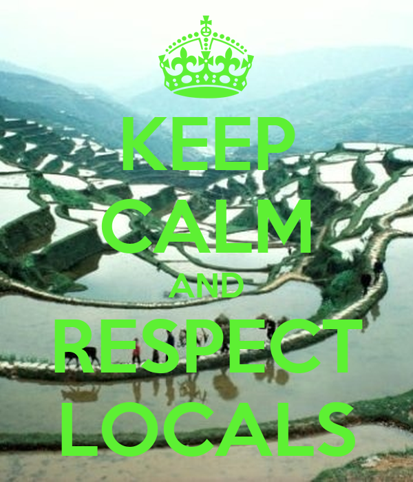 KEEP CALM AND RESPECT LOCALS