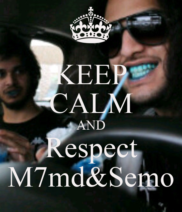 KEEP CALM AND Respect M7md&Semo