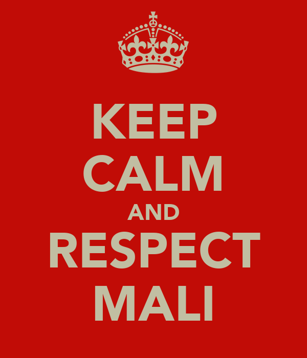 KEEP CALM AND RESPECT MALI
