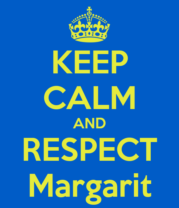 KEEP CALM AND RESPECT Margarit