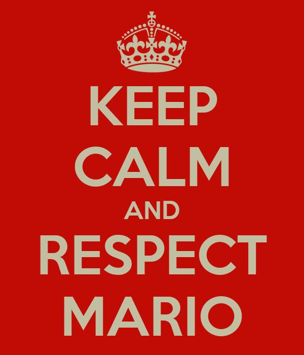KEEP CALM AND RESPECT MARIO