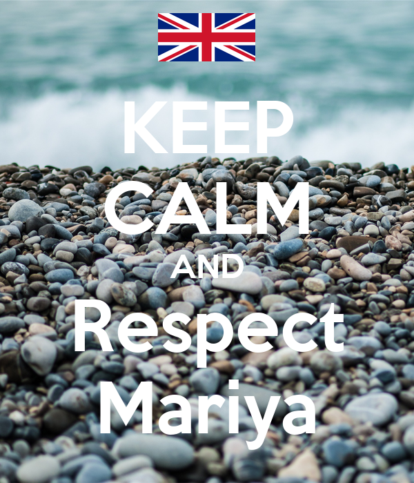 KEEP CALM AND Respect Mariya
