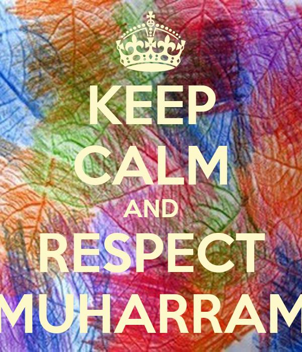 KEEP CALM AND RESPECT MUHARRAM