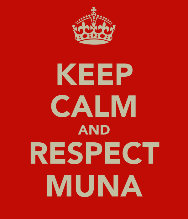 KEEP CALM AND RESPECT MUNA