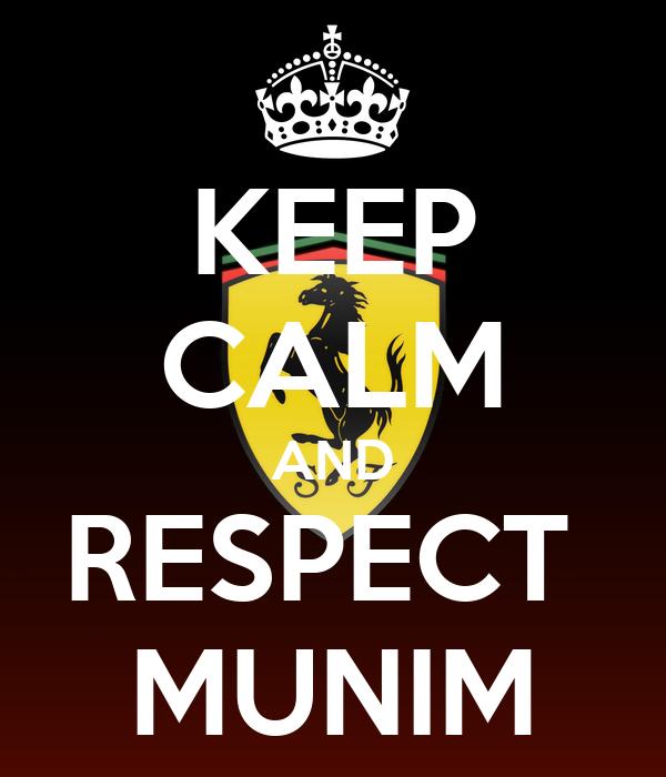 KEEP CALM AND RESPECT  MUNIM