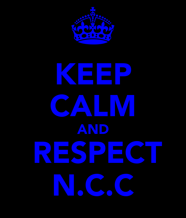KEEP CALM AND   RESPECT  N.C.C