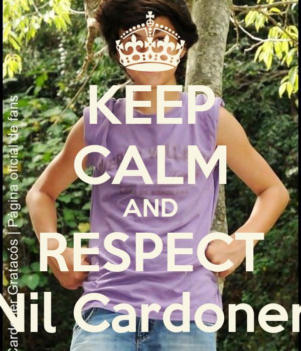 KEEP CALM AND RESPECT Nil Cardoner