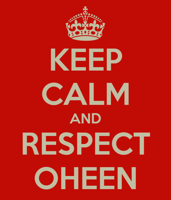 KEEP CALM AND RESPECT OHEEN