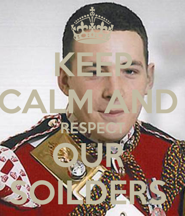 KEEP CALM AND  RESPECT OUR  SOILDERS