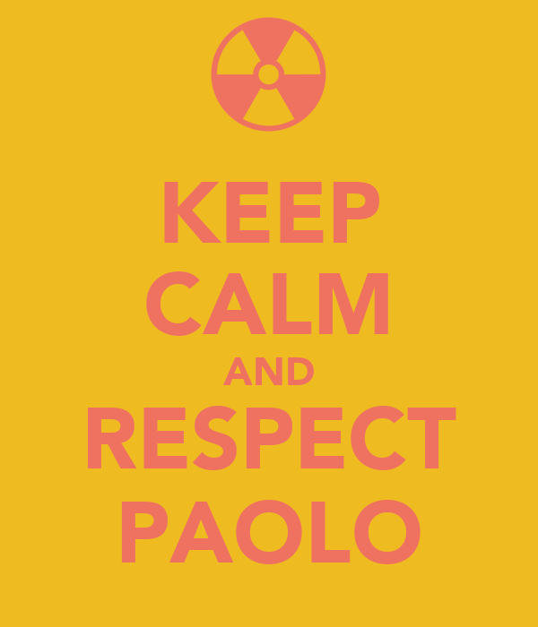 KEEP CALM AND RESPECT PAOLO