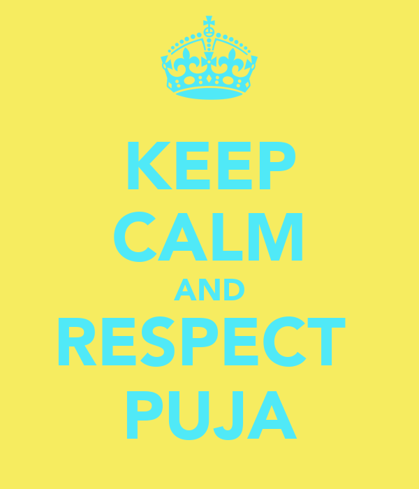 KEEP CALM AND RESPECT  PUJA
