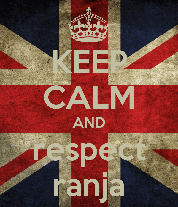 KEEP CALM AND respect ranja