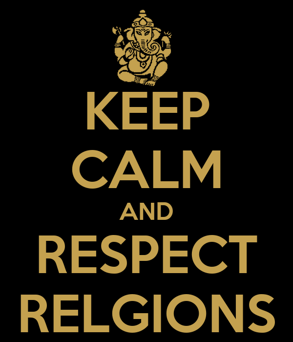 KEEP CALM AND RESPECT RELGIONS
