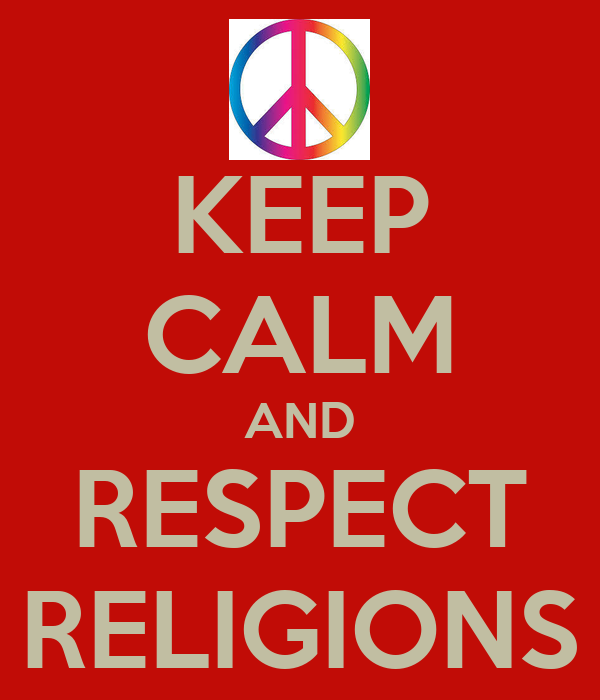 KEEP CALM AND RESPECT RELIGIONS