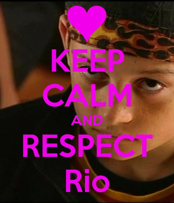KEEP CALM AND RESPECT Rio