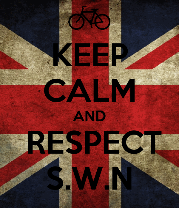 KEEP CALM AND  RESPECT S.W.N