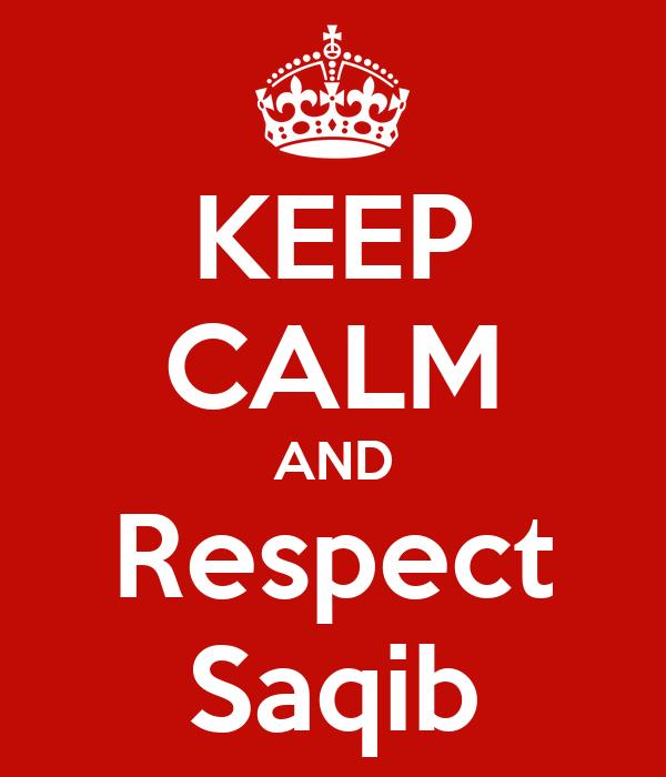 KEEP CALM AND Respect Saqib