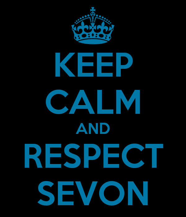 KEEP CALM AND RESPECT SEVON