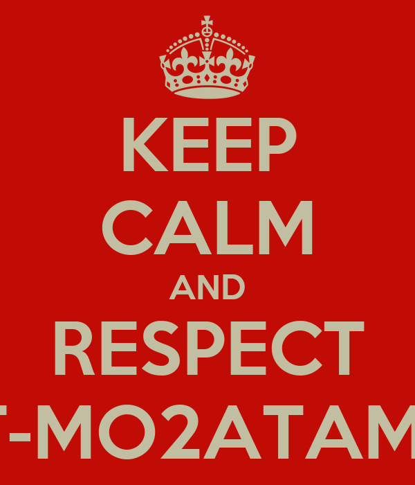 KEEP CALM AND RESPECT SHELLET-MO2ATAMAWEYA