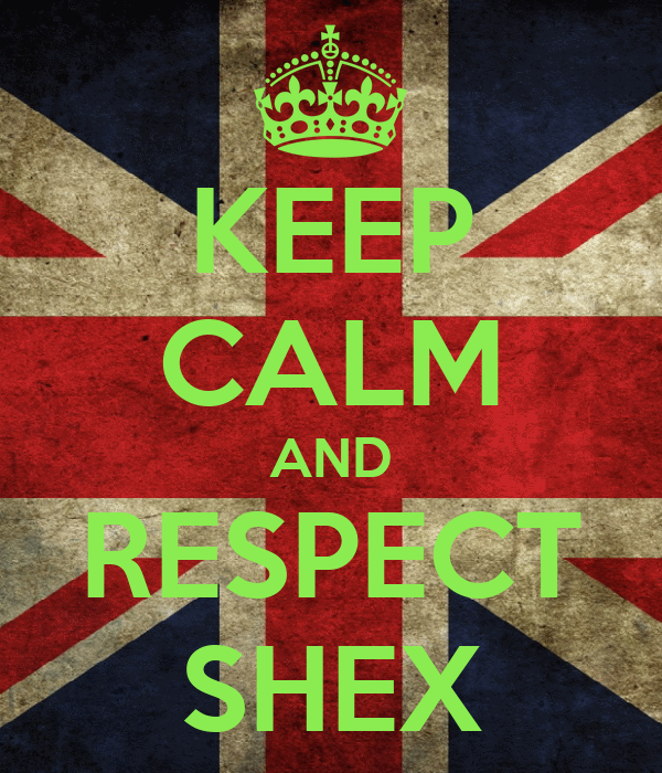 KEEP CALM AND RESPECT SHEX
