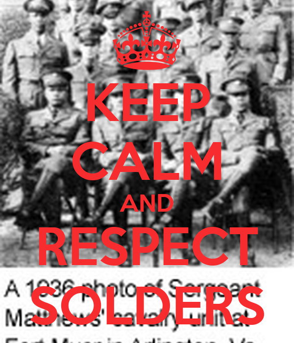 KEEP CALM AND RESPECT SOLDERS