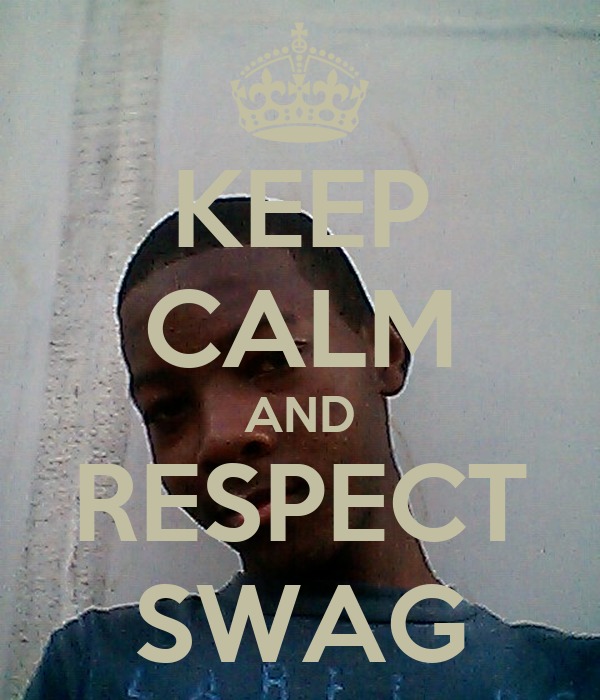 KEEP CALM AND RESPECT SWAG